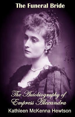 Empress Alexandra, the Funeral Bride