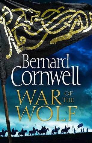 War of the Wolf by Bernard Cornwell is book 11 about Uhtred and the Saxon Series. #LastKingdom #histfic @historicalfiction